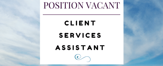 position vacant - client services assistant