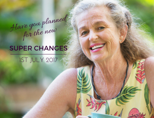 Reminder – Super changes apply 1st July 2017