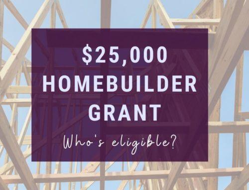 $25000 HomeBuilder grant – who's eligible?